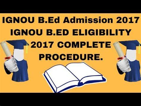 Ignou Admission Mba 2017 Fees by Ignou B Ed Admission 2017 18 Ignou B Ed Entrance B Ed