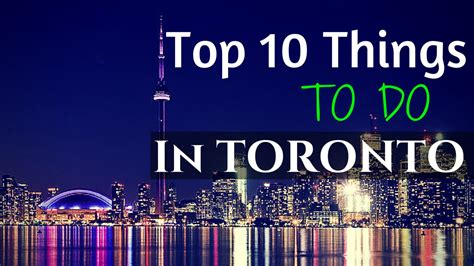 top 10 things a should be able to top 10 things to do in toronto runningthroughthe6withmywoes