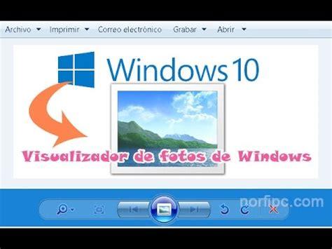 visor de imagenes windows 10 no funciona recuperar visualizador de windows 7 a windows 10