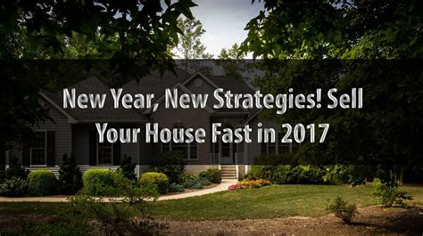sale your house fast new year new strategies sell your house fast san antonio in 2017