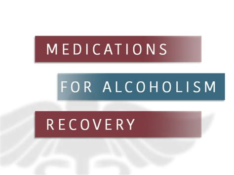 Medication For Detox by Medications For Alcoholism Recovery Abuse And