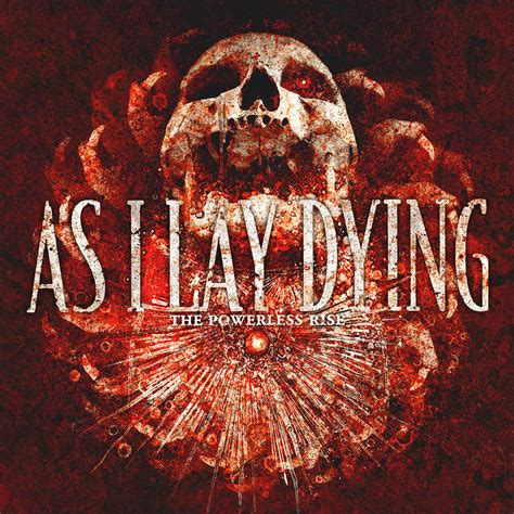 as i lay dying as i lay dying the powerless rise mind equals blown