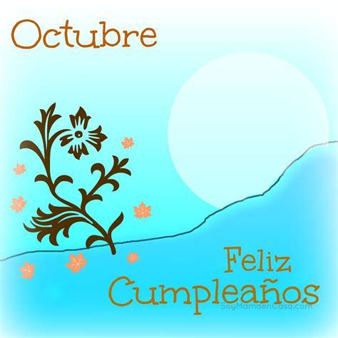 imagenes nacidos en octubre feliz cumplea 241 os en octubre http soymamaencasa com