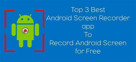 recording app android how to record android screen without root or pc go tech tips