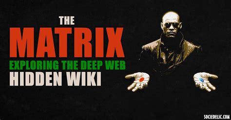 2016 link to the hidden wiki the matrix exploring the deep web hidden wiki