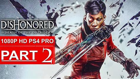 Kaset Ps4 Dishonored Of The Outsider dishonored of the outsider gameplay walkthrough part 2 1080p hd ps4 no commentary