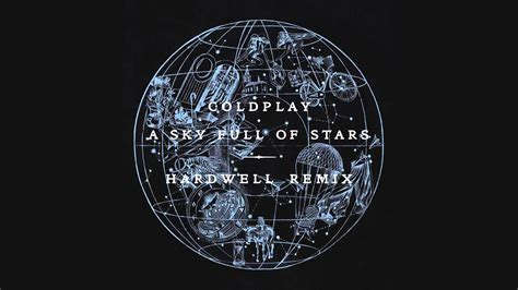 coldplay sky full of stars coldplay a sky full of stars hardwell remix youtube
