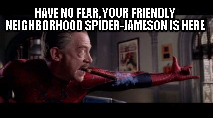 Friendly Spider Meme Picture Webfail - meme creator have no fear your friendly neighborhood