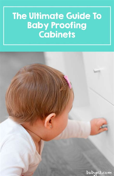 baby safety for cabinets everything you need to keep your child safe and sound