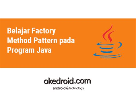 design pattern java adalah belajar factory method pattern pada program java