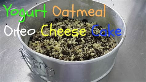 cara membuat coconut yogurt cara membuat yogurt oatmeal oreo cheese cake youtube