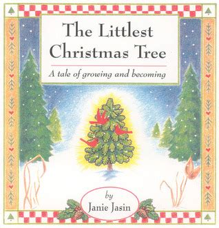 the littlest christmas tree a tale of growing and