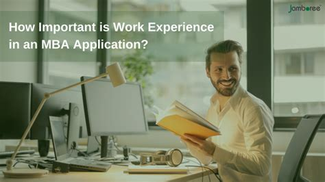 Importance Of Work Experience Before Mba by How Important Is Work Experience In An Mba Application 2018