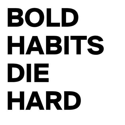 Habits Die by Search Boldomatic