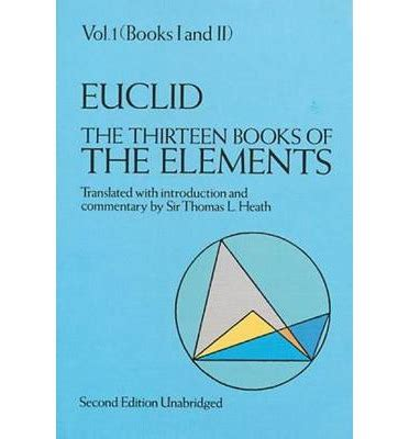 human element volume 1 books the thirteen books of the elements volume 1 euclid sir