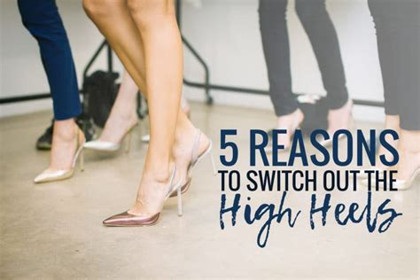 reasons to wear high heels 5 reasons to stop wearing high heels