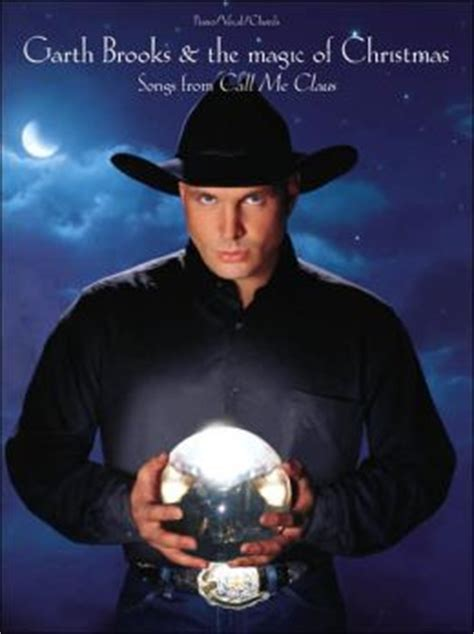 garth brooks the magic of christmas songs from call me