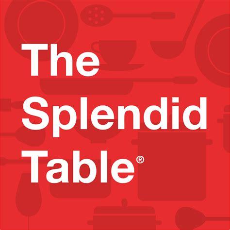 The Splendid Table Podcast by The Splendid Table Listen Via Stitcher Radio On Demand