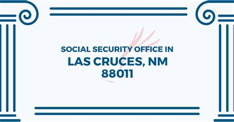 Social Security Office Las Cruces social security office in las cruces new mexico 88011