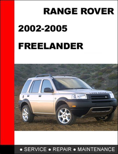 service manual 2005 land rover range rover repair manual land rover range rover 2005 2006 range rover freelander 2002 2005 service repair manual servicemanualsrepair