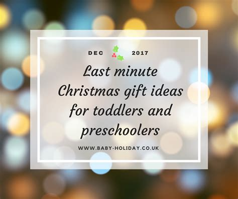 last minute christmas gift ideas for toddlers and