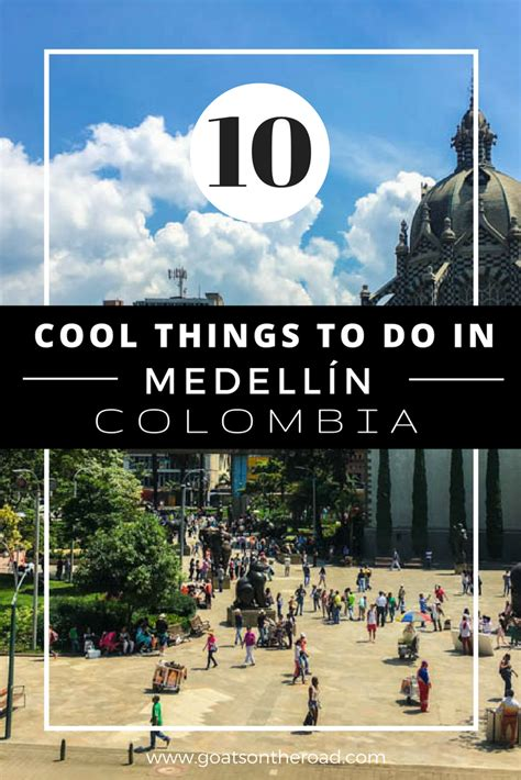 101 coolest things to do in colombia colombia travel guide medellin bogota cartagena backpacking colombia books 10 cool things to do in medellin colombia goats on the road