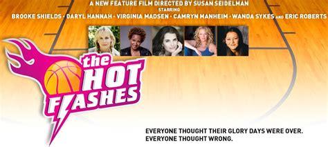 film hot flashes powerhouse women in film seidelman courts an all star