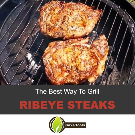 how to grill ribeye and tender every
