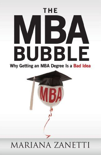 Books To Read Instead Of Getting An Mba by The Mba Why Getting An Mba Degree Is A Bad Idea