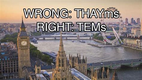 thames river how to pronounce the proper way to pronounce these famous places 100 sure