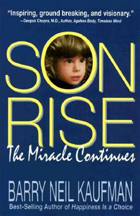 The Miracle Continues Rise The Miracle Continues By Barry Neil Kaufman Reviews Discussion Bookclubs Lists