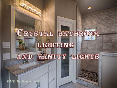 bathroom vanity lights with crystals bathroom lighting vanity lights a guide to the