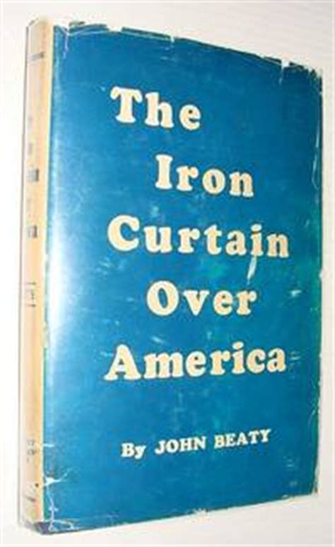 the iron curtain over america the iron curtain over america signed by author by john