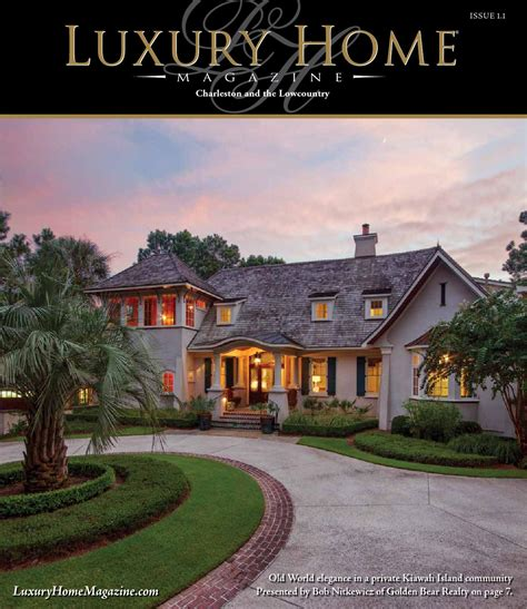 luxury home magazine charleston issue 1 1 by luxury home