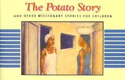 the potato parable books the potato story and other stories for children