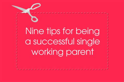 8 Tips On Being More Successful In by 9 Tips For Being A Successful Single Working Parent