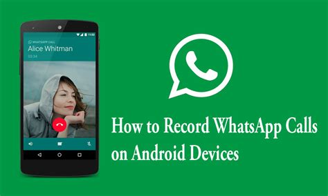 how to record on android how to record whatsapp calls on android devices