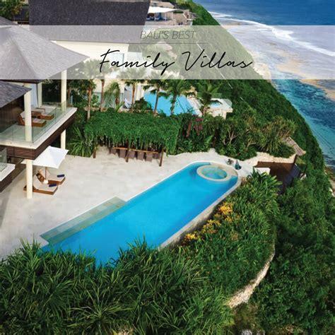 best bali villas 20 best bali family villas the asia collective