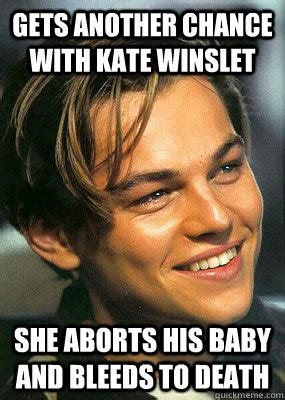 Kate Meme - gets another chance with kate winslet she aborts his baby