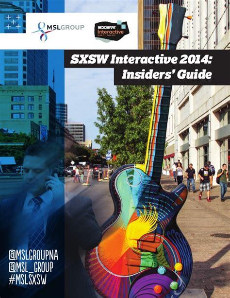 sxsw interactive 2014 sxsw interactive 2014 insiders guide