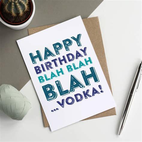 happy birthday blah blah blah vodka card by do you