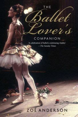 the ballet companion a the ballet lover s companion by zoe anderson paperback barnes noble 174