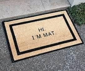 Hi Doormat hi i m mat doormat