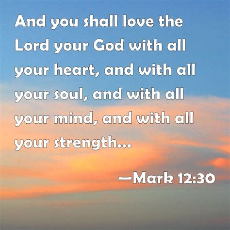 images of love the lord with all your heart mark 12 30 and you shall love the lord your god with all