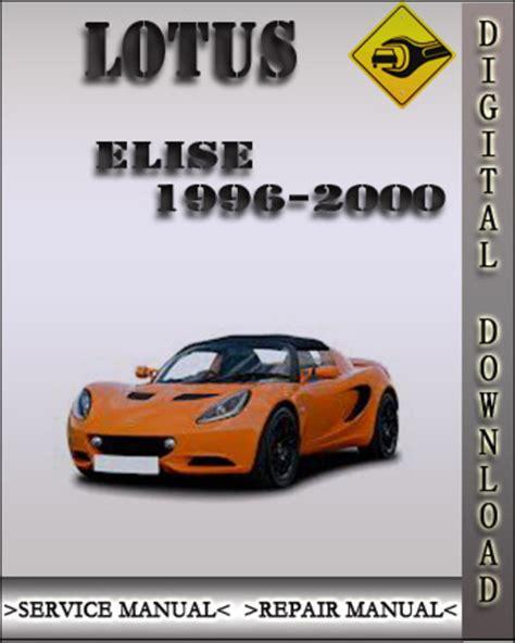 auto repair manual free download 2011 lotus elise instrument cluster 1996 2000 lotus elise factory service repair manual 1997 1998 1999