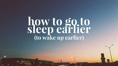 how to go to bed earlier how to go to bed early evening routine to wake up early