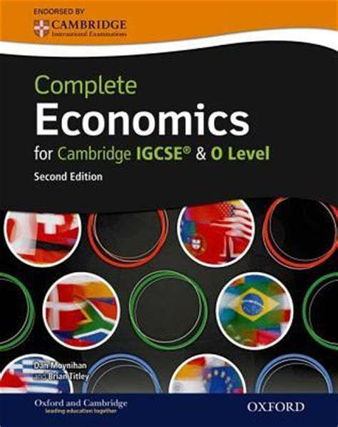 complete economics for cambridge igcserg and o level by dan moynihan reviews discussion