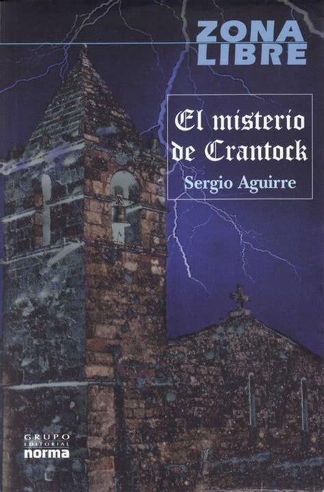 el misterio del timbre el misterio de crantock aguirre sergio sinopsis del libro rese 241 as criticas opiniones