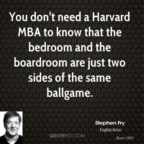 Do I Need An Mba To Be An Executive by Stephen Fry Quotes Quotehd