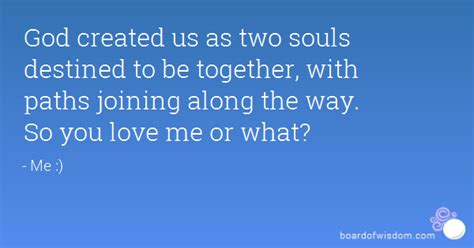 along with the gods federal way god created us as two souls destined to be together with